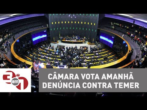 Câmara Dos Deputados Vota Amanhã Denúncia Contra Michel Temer