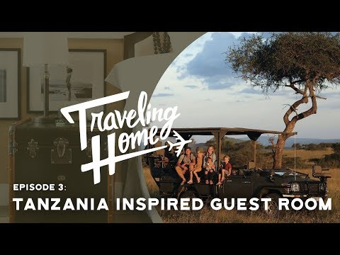 Ep.3: Traveling Home | A Tanzania Inspired Guest Room