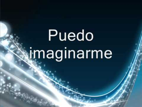 Puedo Imagineme (I can only Imagine)