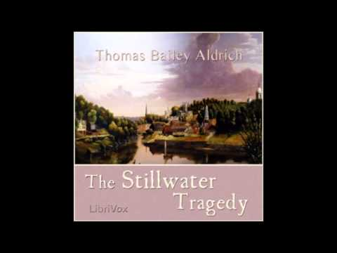 The Stillwater Tragedy (FULL Audio Book) by Thomas Bailey Aldrich (1836-1907)