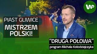 Druga połowa #12: Historyczny sukces Piasta Gliwice, Legia bez mistrzostwa Polski