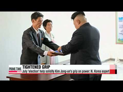 N. Korea expert says July ′election′ help solidify Kim Jong-un′s grip on power