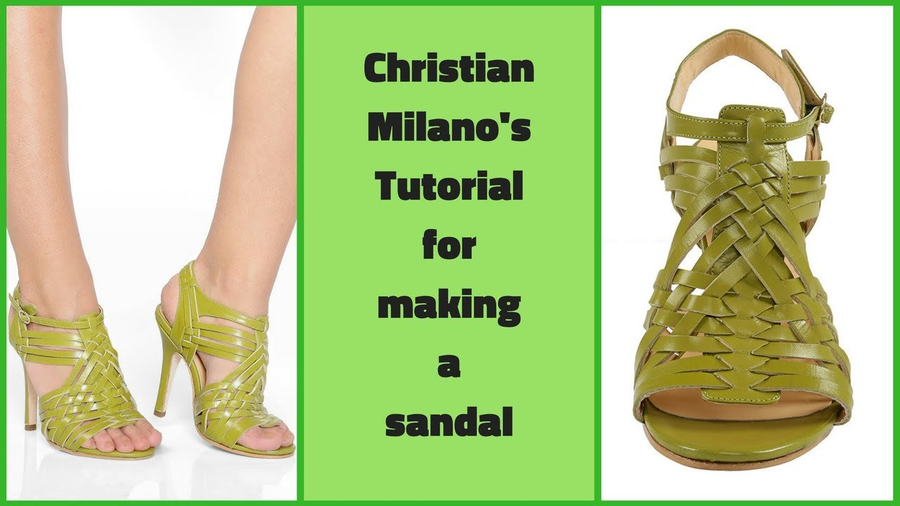 c4792ab5d33 Christian Milano - How To Make High Heels - Complete Tutorial For Making a  Sandal