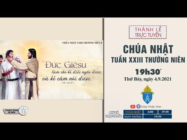🔴Trực Tuyến Thánh Lễ |19h30'|CHÚA NHẬT XXIII THƯỜNG NIÊN | Thứ bảy, ngày 04.09.2021 | Giáo Phận Vinh