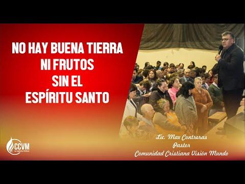 NO HAY BUENA TIERRA NI FRUTOS SIN EL ESPIRITU SANTO   PR  MAX CONTRERAS   REUNION 02 06 2019