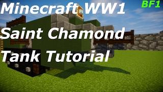Minecraft WW1 French Saint Chamond Tank Tutorial