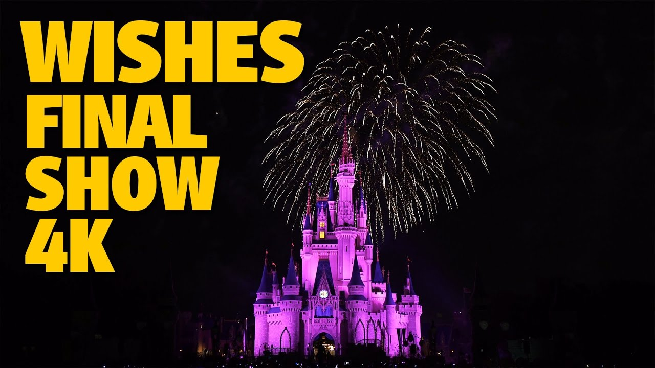 Final WISHES Magic Kingdom Fireworks 4K | Walt Disney World
