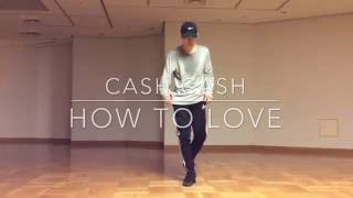 Download How To Love - Cash Cash - choreographer by Takuya MP3 song and Music Video
