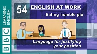 Justifying your position - 54 - English at Work helps you explain your reasons