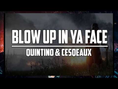 Quintino & Cesqeaux - Blow Up In Ya Face (Original Mix) [HQ+HD]