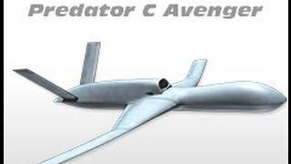 General Atomics - Predator C Avenger Armed UAS [720p]