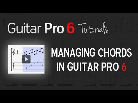 Chap. 5 - 1 How to manage chords in Guitar Pro 6