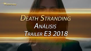 Death Stranding Análisis Trailer E3 2018
