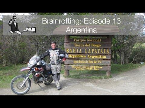 Brainrotting: Episode 13 - Argentina, Ushuaia Ruta 40 BMW F650gs Adventure Motorcycle Overland