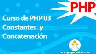 Somos Programadores - Curso de PHP 03 (Constantes y Concatenación)