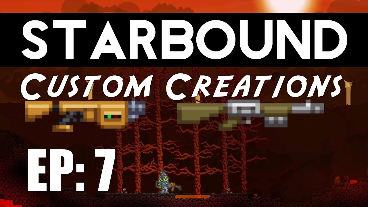 Starbound Custom Creations: EP 7 Weird Weapons