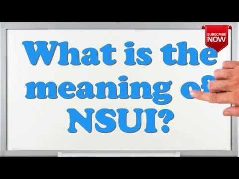 What is NSUI? | NSUI History |NSUI Information By Vsksolution