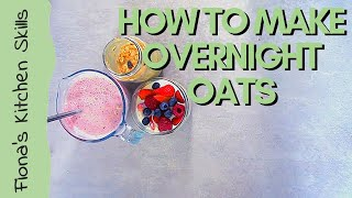How to make OVERNIGHT OATS | Fiona's Food for Life