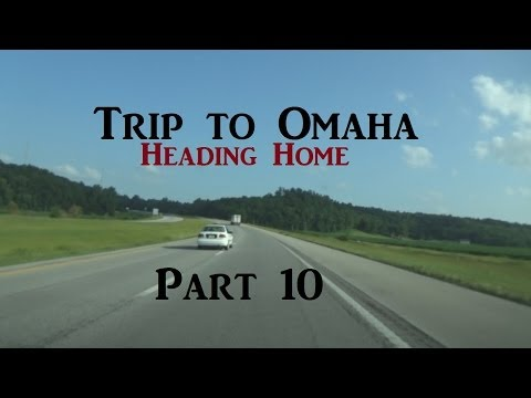 Trip to Omaha | Part 10 of 13 | Heading to St Joseph