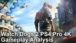 [4K] Watch Dogs 2 PS4 Pro Gameplay - First Look/Analysis