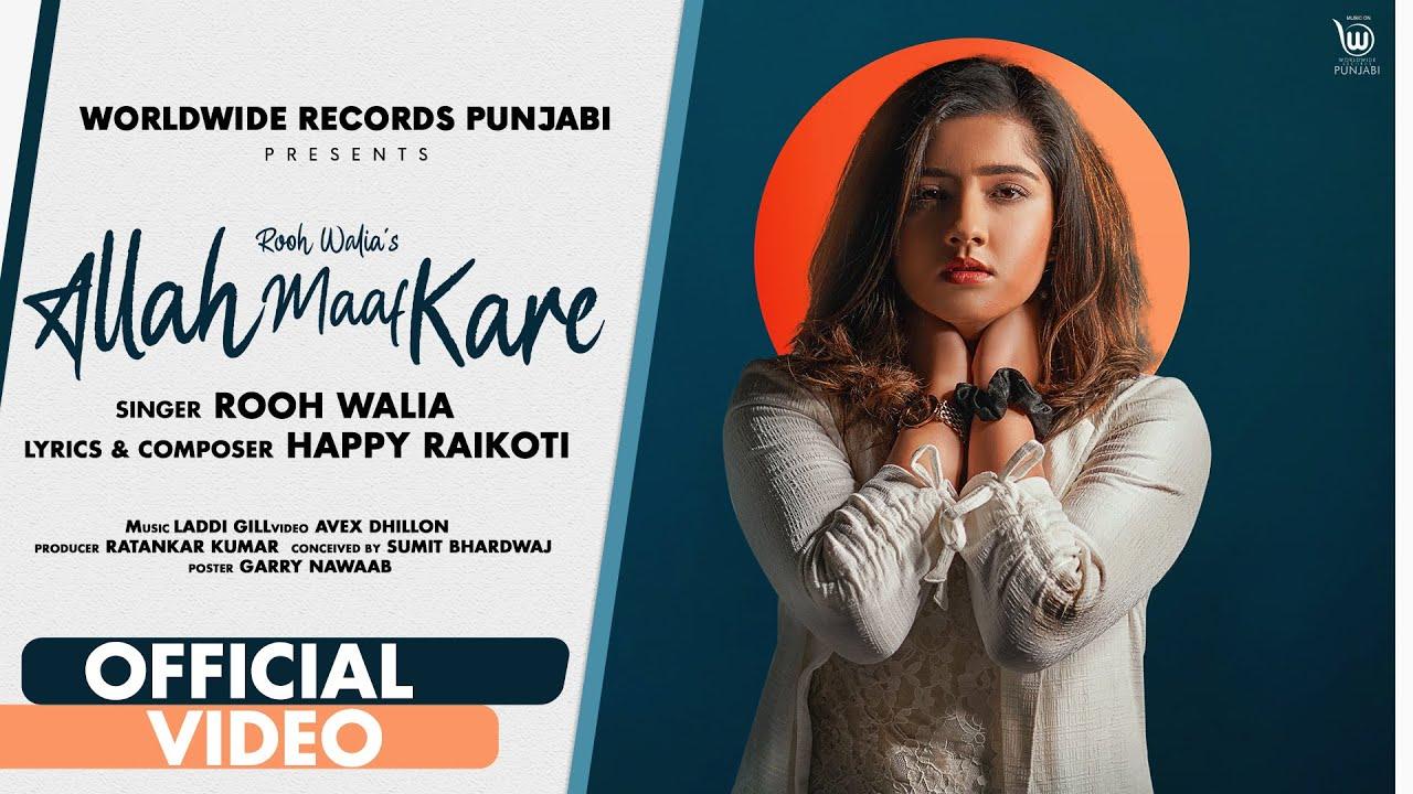 ALLAH MAAF KARE(OFFICIAL VIDEO) by ROOH WALIA| HAPPY RAIKOTI| MAHI SHARMA  |LADDI GILL | Punjabi Song - YouTube