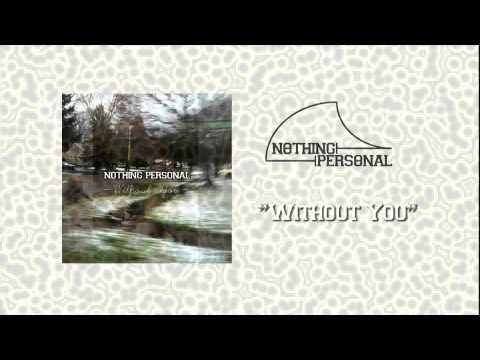 Nothing Personal - Without You