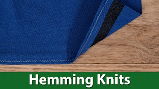How To Hem Knit Fabric - Tips And Tricks
