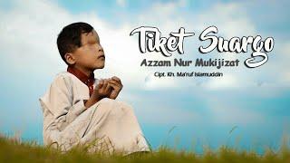 Download Tiket Suargo - Azzam Nur Mukjizat ft al hikmah (Cipt KH Ma'ruf Islamuddin)