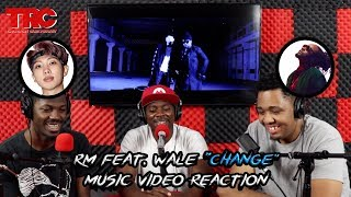 "RM feat. Wale ""Change"" Music Video Reaction"