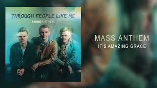 "Mass Anthem - ""It's Amazing Grace"""