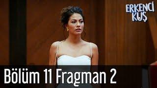 Erkenci Kuş 11. Bölüm 2. Fragman