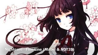 Fine Line (Nightcore) Mabel & NOT3S