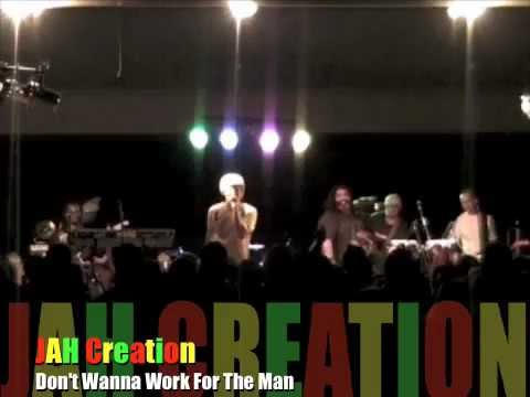 JAH Creation - Don't Wanna Work For The Man