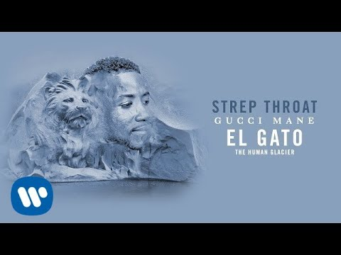 Download Gucci Mane - Strep Throat [Official Audio]