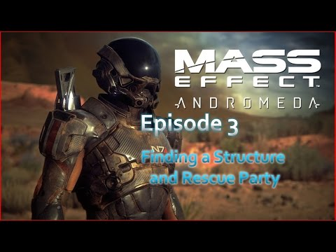 Finding Structures and Rescuing the Team   Mass Effect Andromeda Part 3 (Xbox One)