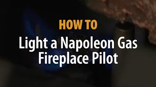 How to light your pilot in a Napoleon® Gas Fireplace   eFireplaceStore com