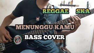 Download lagu Bass COVER || MENUNGGU KAMU - Reggae Ska Version (bassist pemula)
