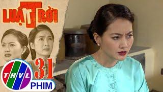 image Luật trời - Tập 31[5]: Được cho rằng mình đánh bà Cúc là đang giúp Trang