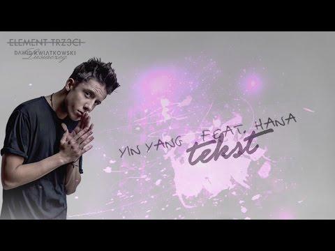 Dawid Kwiatkowski - Yin Yang feat. Hana (Tekst)