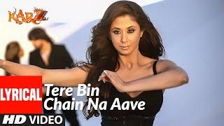Lyrical:  Tere Bin Chain Na Aave | Karzzzz | Himesh Reshammiya | Tulsi Kumar
