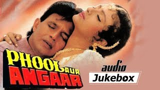 Phool Aur Angaar - All Songs -  Mithun Chakraborty - Shantipriya - Mohd Aziz - Kumar Sanu