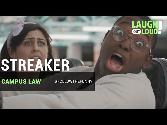 Streaker On The Loose!!!!   Campus Law Ep 4   LOL Network