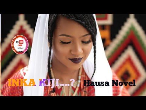 INKA KIJI    part 22 LABARAN WATA YARINYA HAUSA NOVELS MASOYA