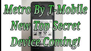 FOXXD MIRO L590 New Top Secret Metro By T-Mobile Phone MTR NINJA NEWS LEAKS RUMORS