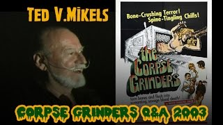 Ted V. Mikels CORPSE GRINDERS Q&A 2003