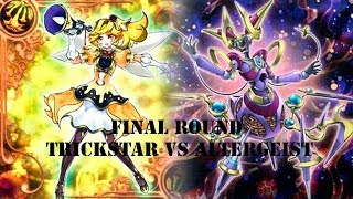 Final Round Trickstar vs Altergeist