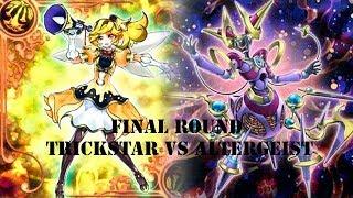 Final Round Trickstar vs Altergeist