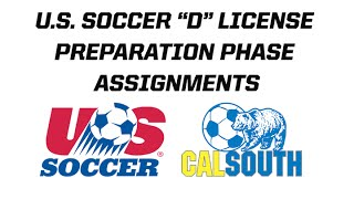 "U.S. Soccer/Cal South ""D"" License Preparation Assignments Webinar"