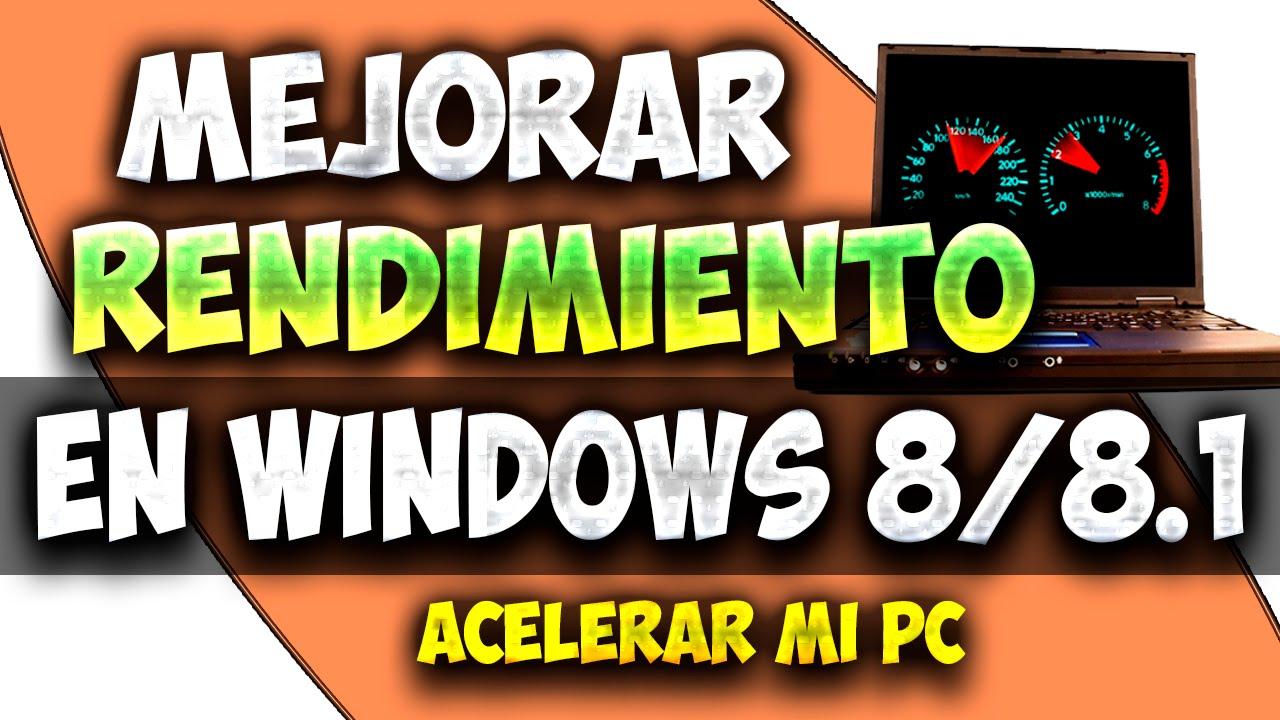 Como Acelerar Windows 8/8.1 Sin programas 2015 | Mejorar el Rendimiento de mi PC