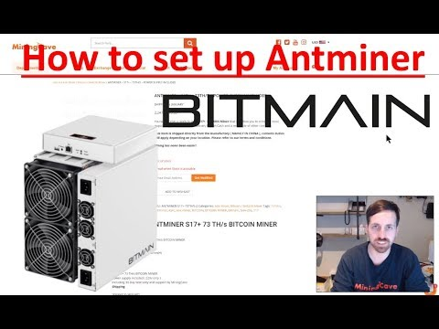 how to set up antminer s17 bitcoin miner  ( 4min tuto ) – MiningCave